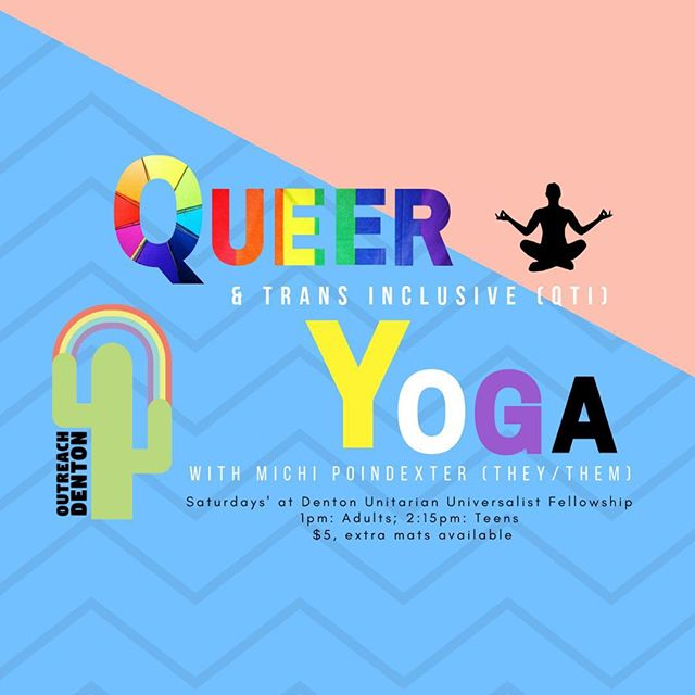 Hey, did you know I am starting an outreach yoga class specifically for queer and trans individuals to raise money with OUTreach Denton for a binder fundraiser or a fundraiser of similar equivalence. Come join! It's affordable. $5 or $40 for 10 classes. First class is this Saturday. 🙏🏻