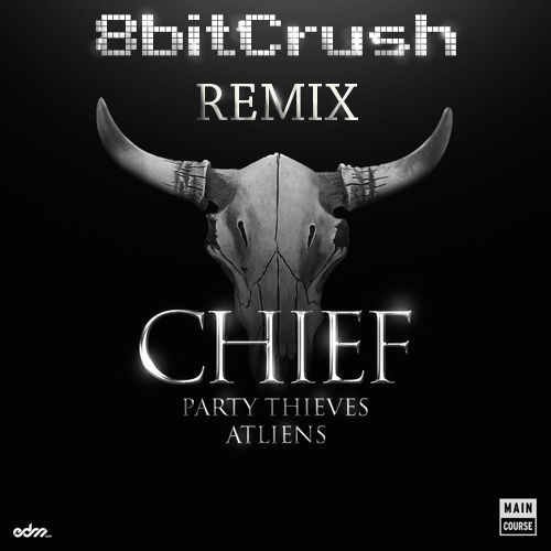 Cheif-PartyTheives-Atleins_8bitCrushRMX.jpg