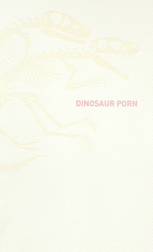 Dinosaur Porn  (Ferno House and Emergency Response Unit, 2010)