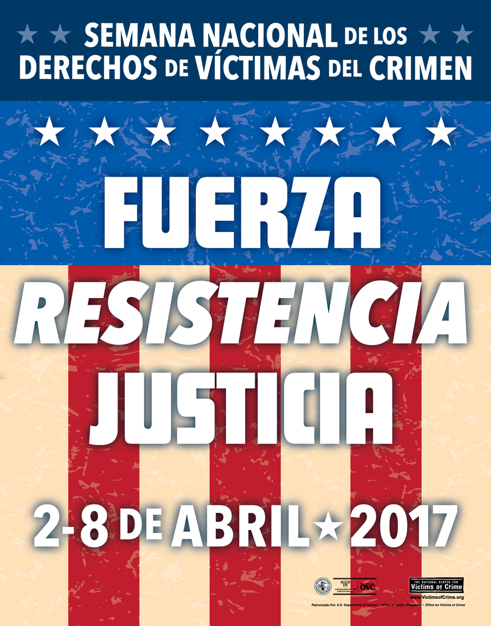 Spanish version of the  2017 National Crime Victims' Rights Week Poster  by  Joe Barsin.   As noted, all graphics were created in English and Spanish.