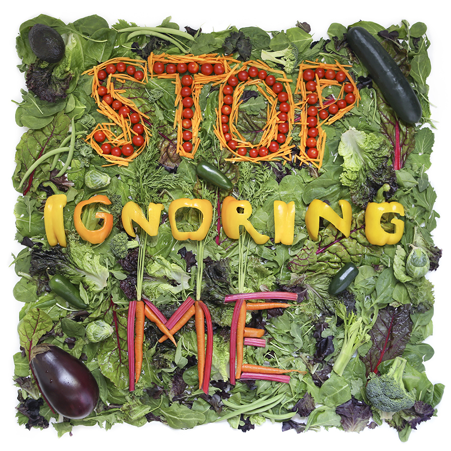 Veggies Stop Ignoring Me