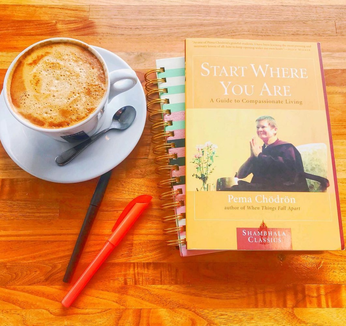 START WHERE YOU ARE :: PEMA CHODRON
