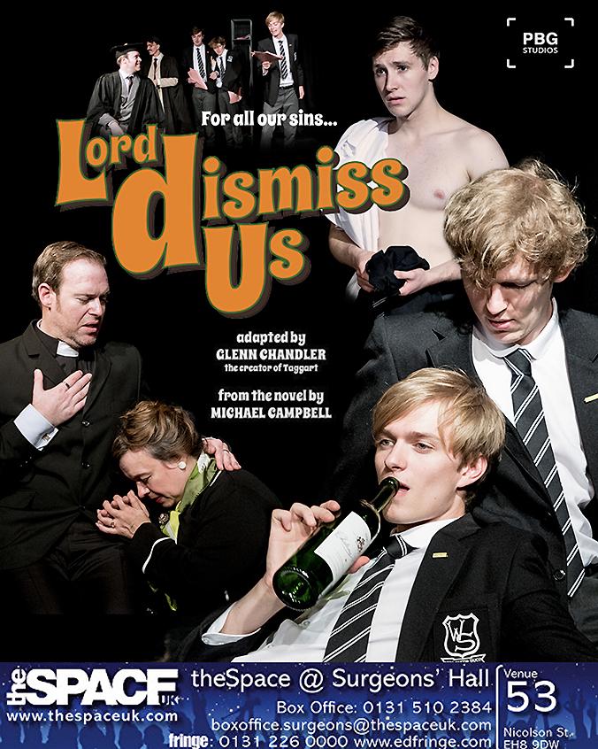 Lord Dismiss Us (Edinburgh Festival)