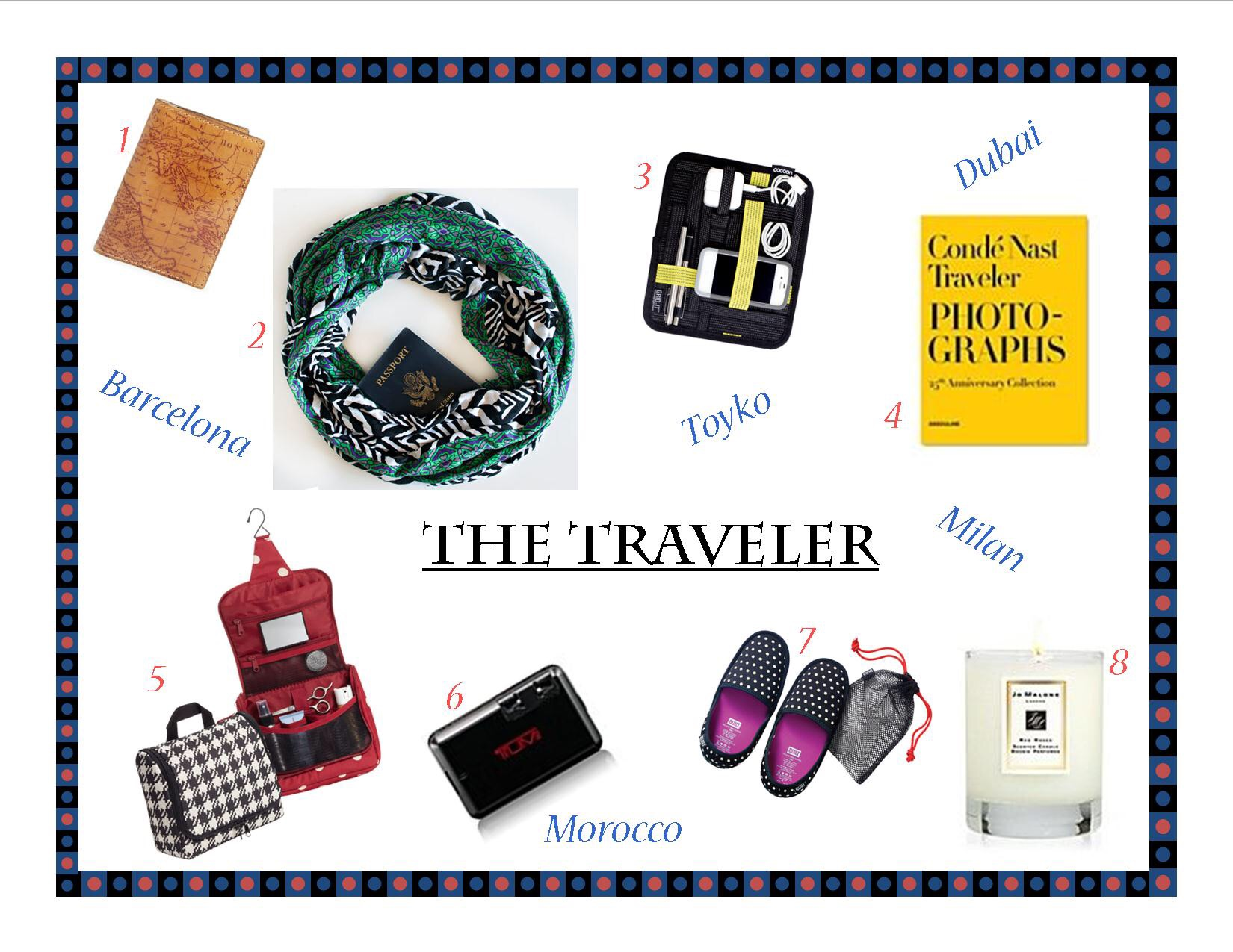 1) Patricia Nash Map Print Leather Passport Holder   2) East Bay Scarf W/ Hidden Pocket   3) Travel GRID-IT!™ Organizer   4) ASSOULINE Condé Nast Traveler Photographs: 25th Anniversary Collection   5) Hanging Toiletry Organizer by reisenthel   6) Tumi USB Travel Adapter   7) Fold & Go Travel Slippers   8) Red Roses Travel Candle