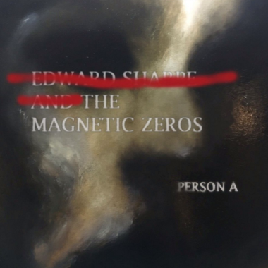 PersonA - 2016  Edward Sharpe and the Magnetic Zeros