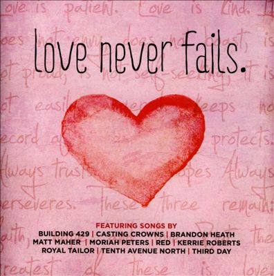 Songs:  Love Never Fails & All The Ways He Loves Us