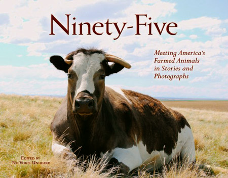 Ninety-Five: Meeting America's Farmed Animals in Stories and Photographs