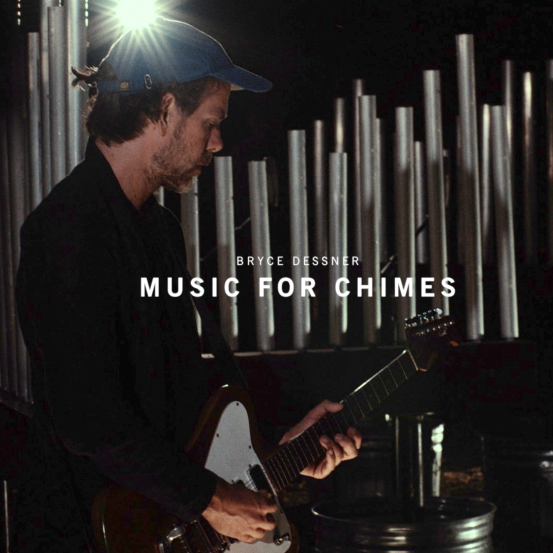 Bryce Dessner  Music For Chimes