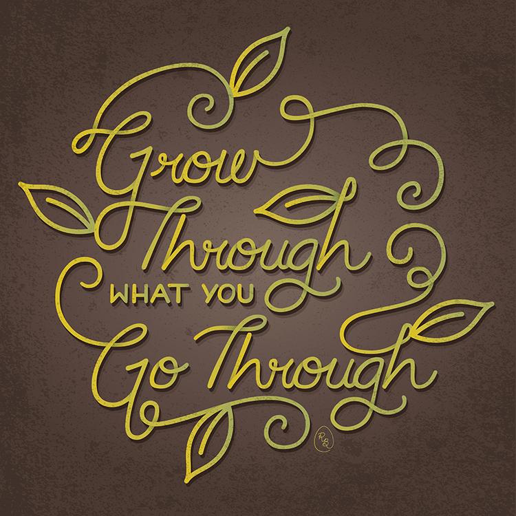 Society6: Grow Through What You Go Through