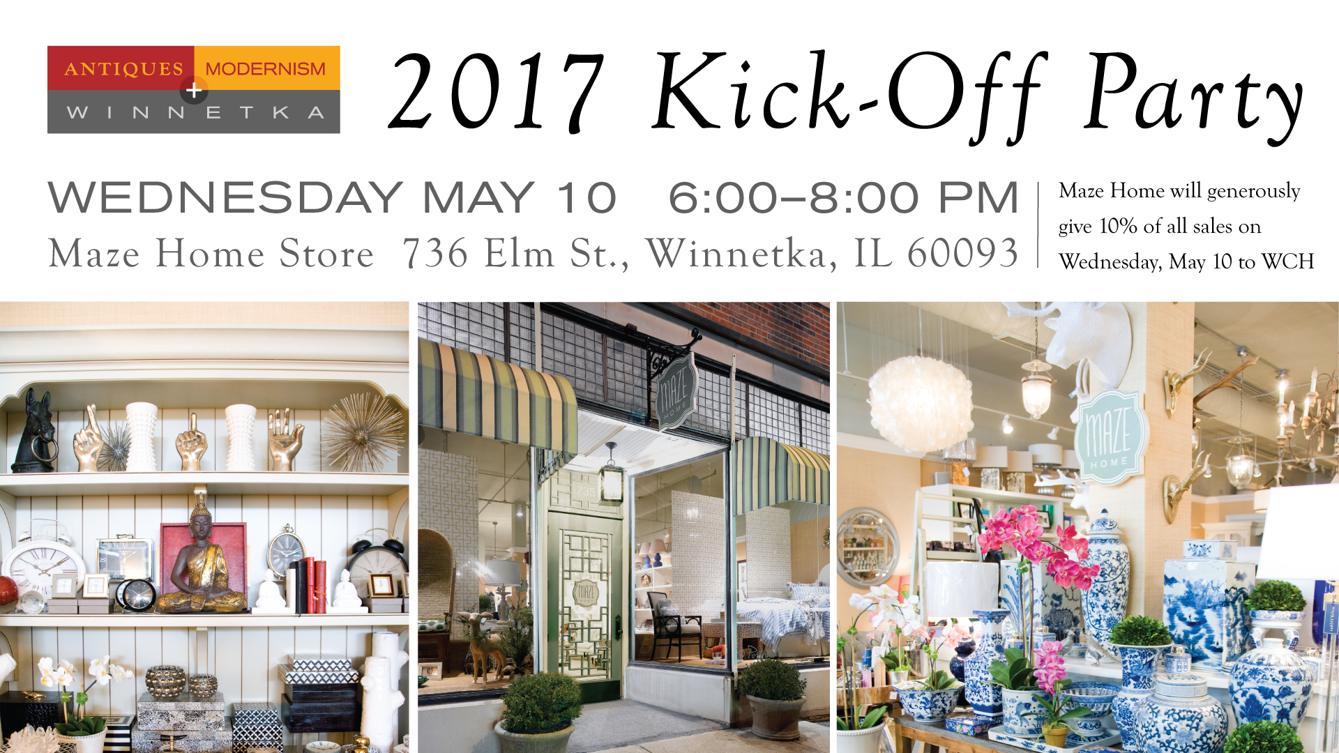 In May, the Woman's Board of the Winnetka Community House partnered with MAZE Home to kick-off the 2017 Antiques + Modernism Show [A+M]. Guests including Woman's Board committee members, local residents, and MAZE Home customers enjoyed a variety of light bites and libations, while celebrating the launch of A+M and viewing MAZE Home's beautiful collection of home décor and gifts.Click here to find out more about the kick-off! -