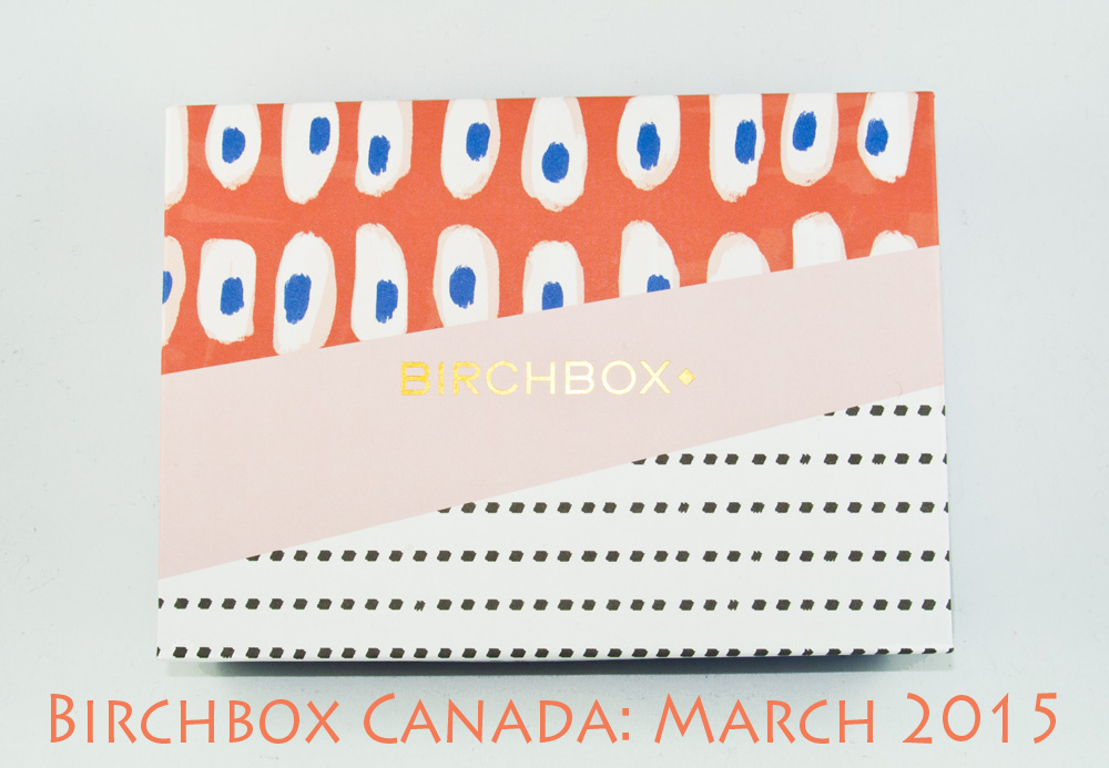 Birchbox Canada: March 2015