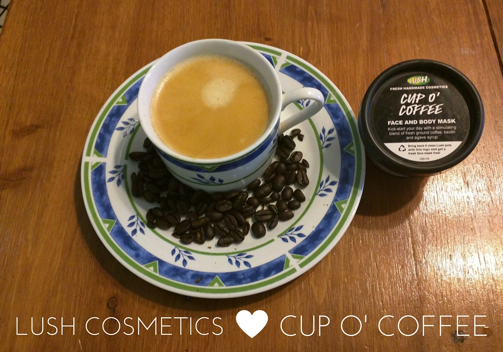 The best part o' waking up is Lush Cosmetics Cup O' Coffee on your face!