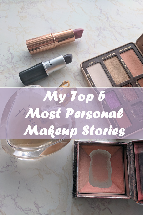 Top 5 Most Personal Makeup Stories