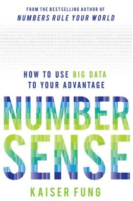 Numbersense: How to use Big Data to your Advantage by Kaiser Fung, McGraw-Hill.