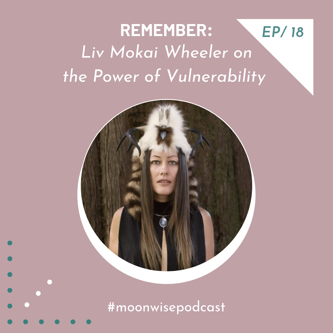Episode 18: Remember - Learn about about the power of vulnerability and remembering the voices of the ancestors with Kontomble Voice Diviner Liv Mokai Wheeler.