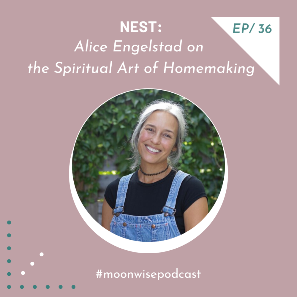 Alice Engelstad on the Spiritual Art of Homemaking.png