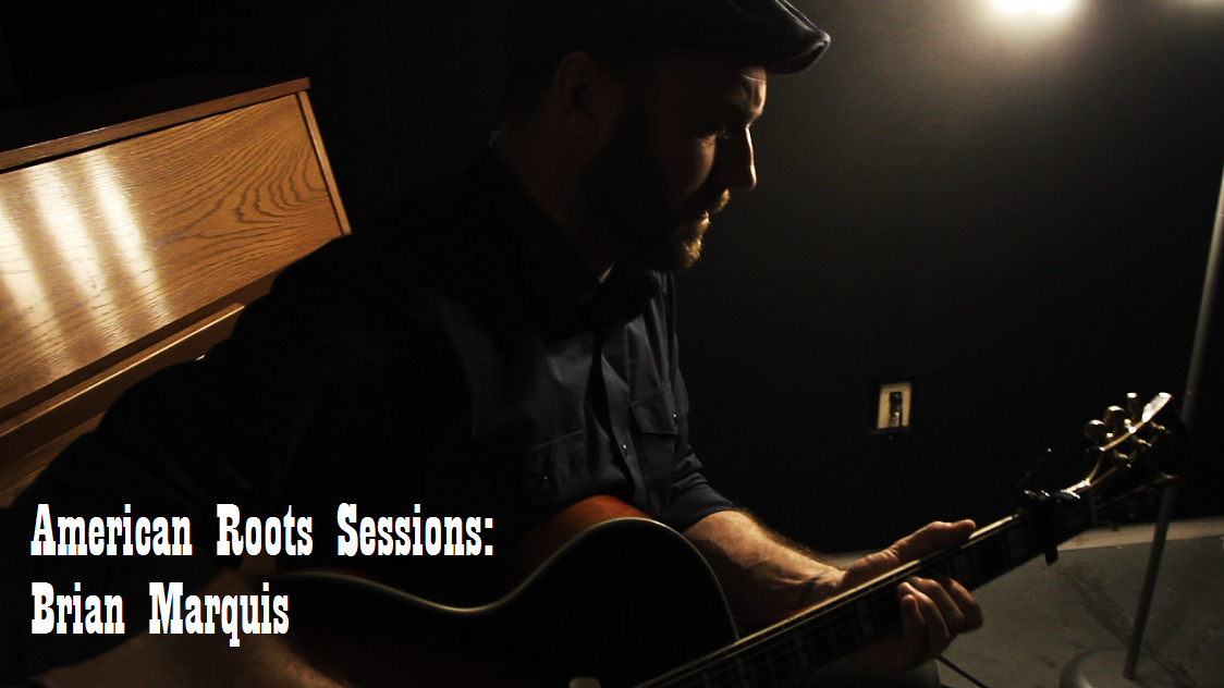 American Roots Sessions Brian Marquis