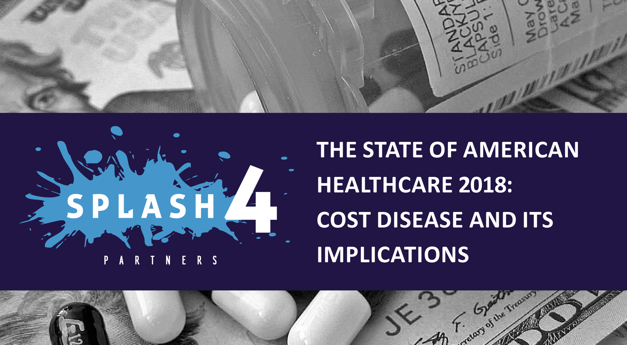 Splash 4 Partners-2018 The State of American Healthcare-Cost Disease-1.png
