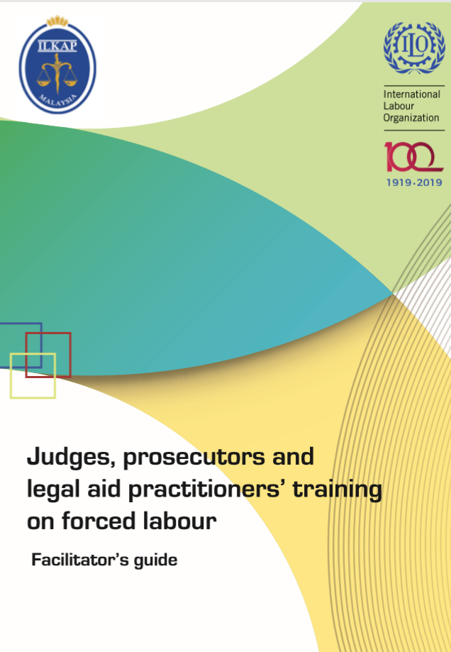 - The manual aims at providing a training package for legal practitioners who may be exposed to forced labour in the course of their duties in Malaysia. The legal aid service providers, judges and prosecutors not only have the responsibility to punish offenders but must do so while respecting and protecting the human rights of, and addressing the needs of victims of forced labour. When victims' rights are protected, there is a greater possibility that they will freely consider participating in the criminal justice proceedings, thus enhancing effective criminal investigations. The development of this training manual was led by Archana Kotecha, Asia Region Director and Head of Legal for Liberty Shared and supported by Liva Sreedharan (ILO consultant), in close collaboration with the Judicial and Legal Training Institute of Malaysia (ILKAP) and the ILO.
