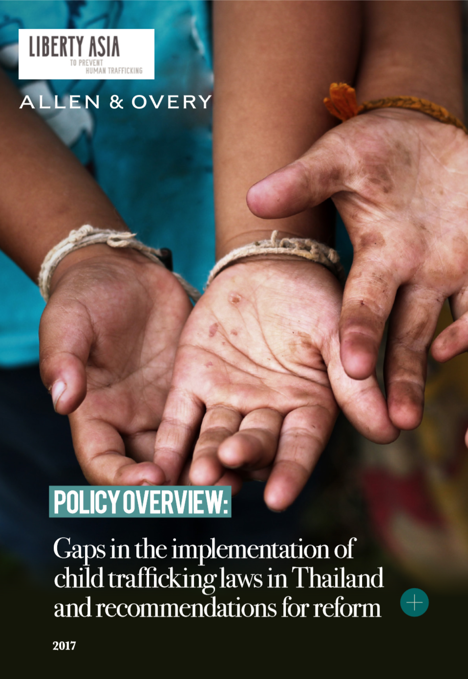 This Policy Overview is a high-level summary of the Policy Report on Thailand's Child Trafficking Legislation and Implementation. - By: Liberty Asia and Allen & Overy