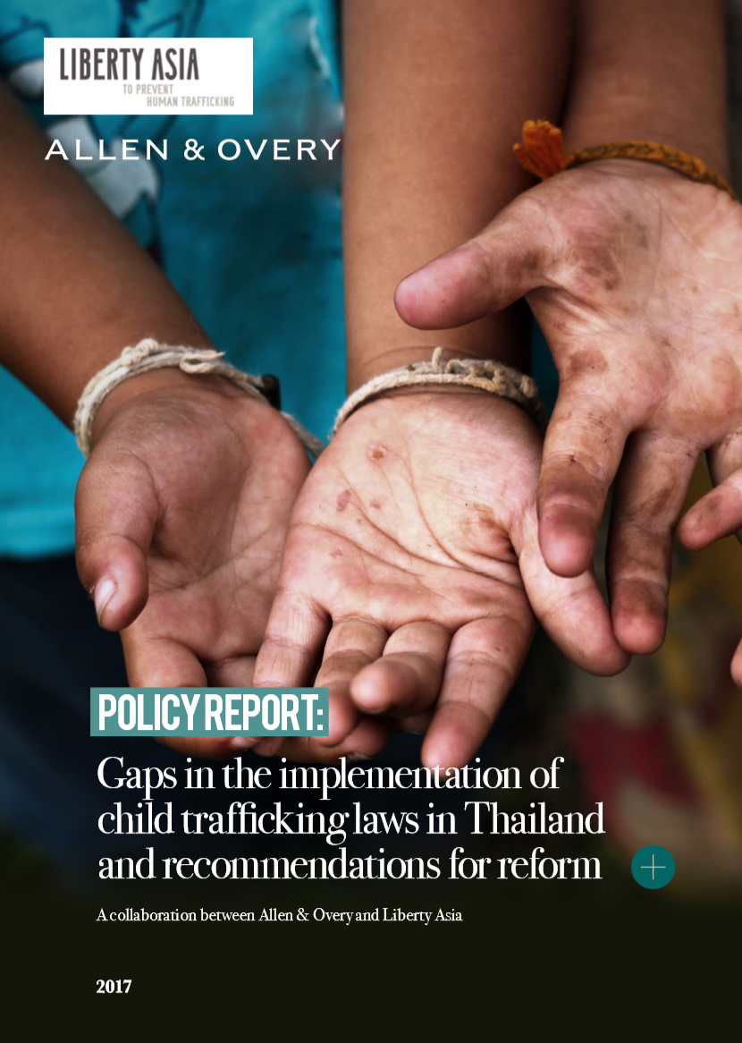 The policy report analyzes the current anti-trafficking regimes as it relates to children trafficked to and within Thailand and its implementation and efficacy in practice, based on research conducted with local NGOs who work with child victims in Thailand. The report also sets out the tension between the immigration regime and child protection regimes when it comes to unaccompanied foreign migrant children, as well as tension between international and domestic law on the treatment of vulnerable children and the requirement to consider and act in their best interests. The policy report makes high-level recommendations based on best practice anti-trafficking measures identified in the UK and US. A Thai translation of the policy overview is available here. - By: Liberty Asia and Allen & Overy