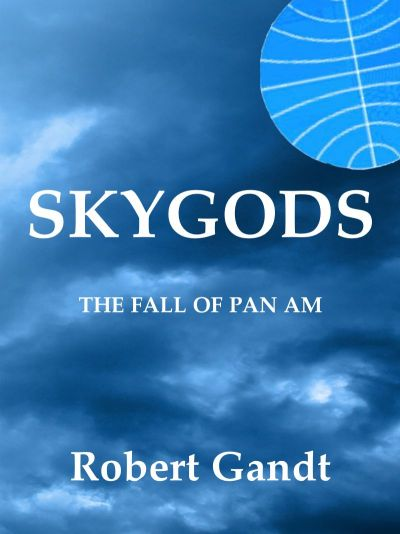 SKYGODS THE FALL OF PANAM
