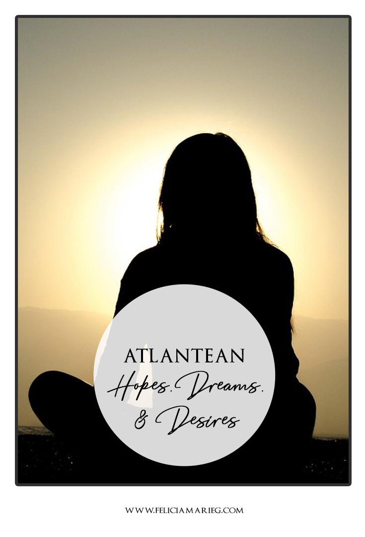 atlantean hopes dreams desire.jpg