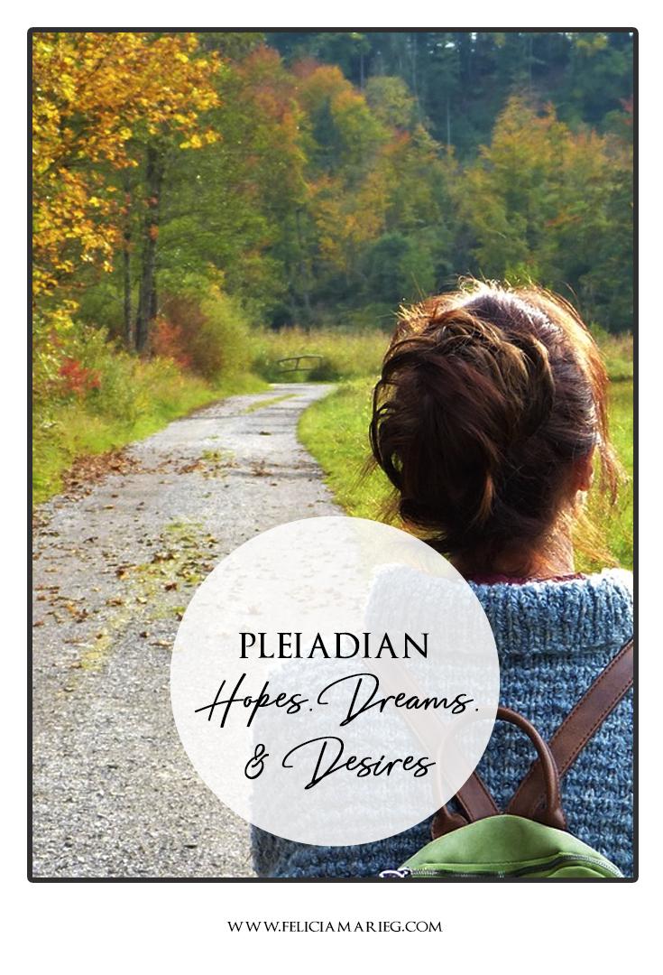 Pleiadian hopes dreams desire.jpg