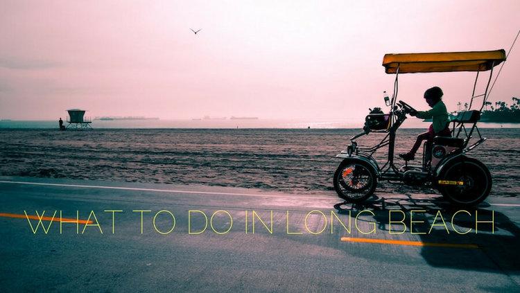 Things To Do In Long Beach: Fun, Free, Date Ideas - The Hangout