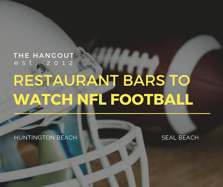 OC Restaurant Bars to Watch NFL Football Nearby
