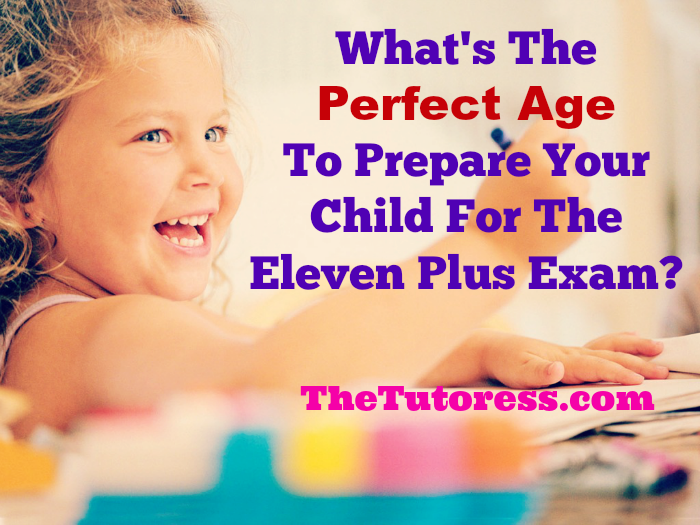 When should you prepare your child for the 11+ exam? Is there a perfect age?