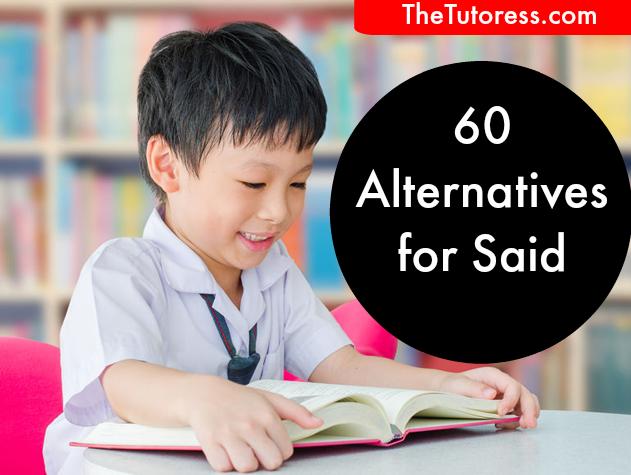 60 alternatives to the word said - thetutoress.com