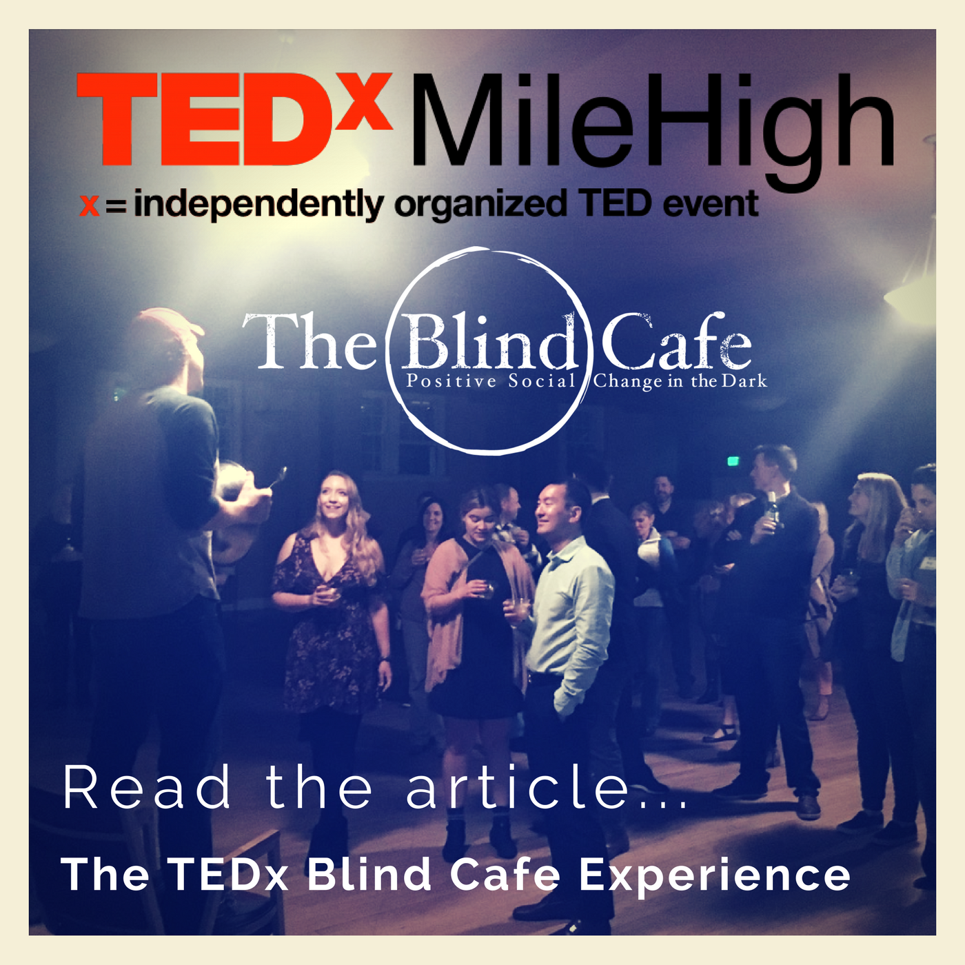 MileHighTEDx Denver in the dark w/ The Blind Cafe!