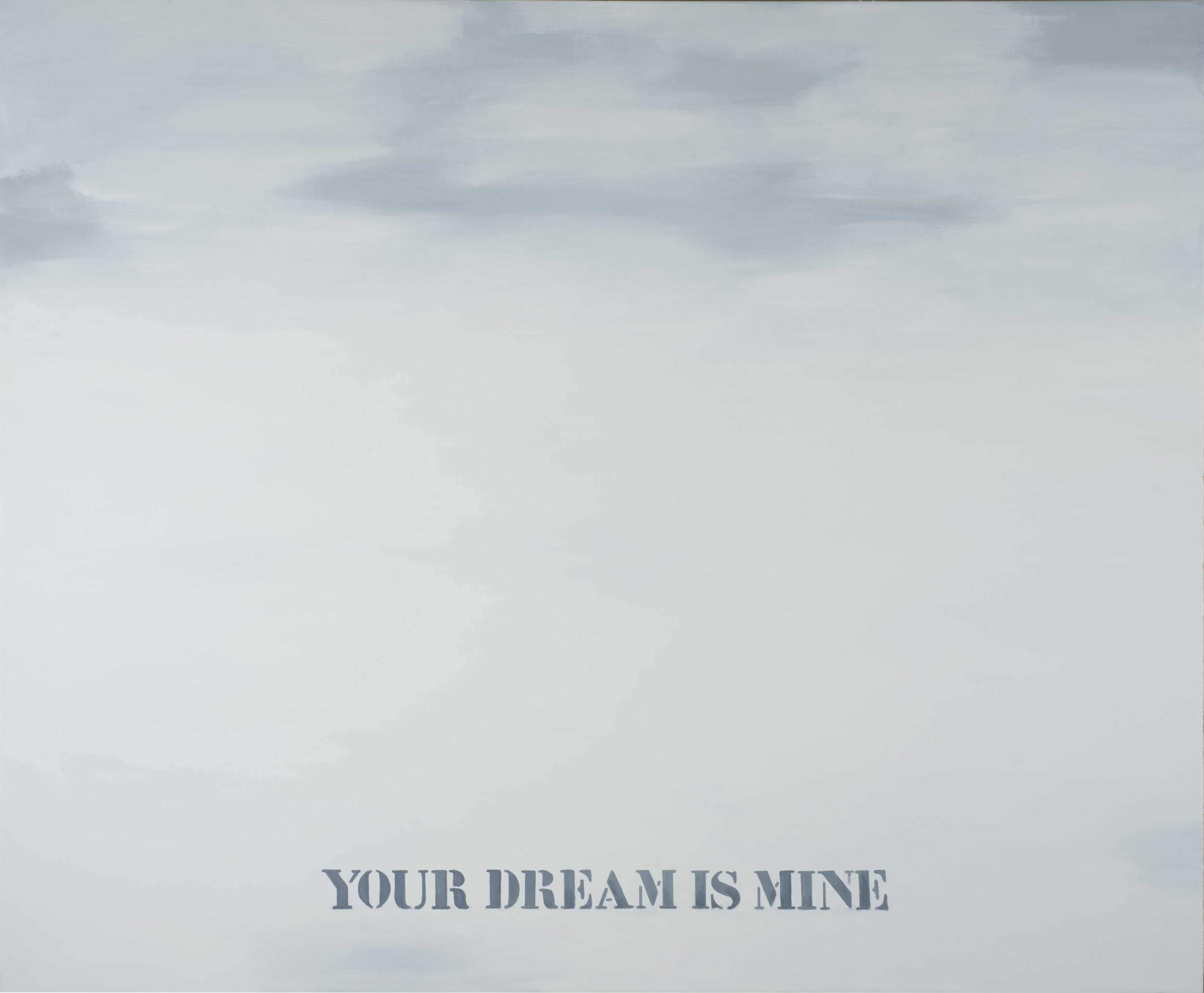 Your dream is mine