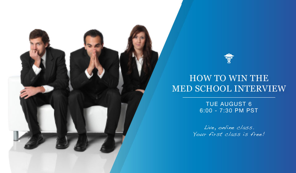 How to Win the Medical School Interview August 6