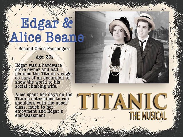 Meet Edgar and Alice Beane, played by Will and Olivia. Read their story above and then click the link in our profile to get your tickets today! #gcpatitanic