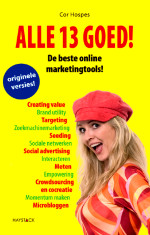 """I've been interviewed for a Dutch marketing book about online marketing. It just came out. It's called """"Alle dertien goed"""" (All 13 Good)and written by Cor Hospes. There's a nice website attached to the book that you can find [here] . There's really good seventies music on the site, because according to the author there needs to be more music in marketing. So even if you don't speak Dutch or don't care about the book I still advise you to go there and have some good old disco fun. The book itself has a pretty cool set up, the writer interviewed some amazing Dutch marketing experts that I truly admire."""