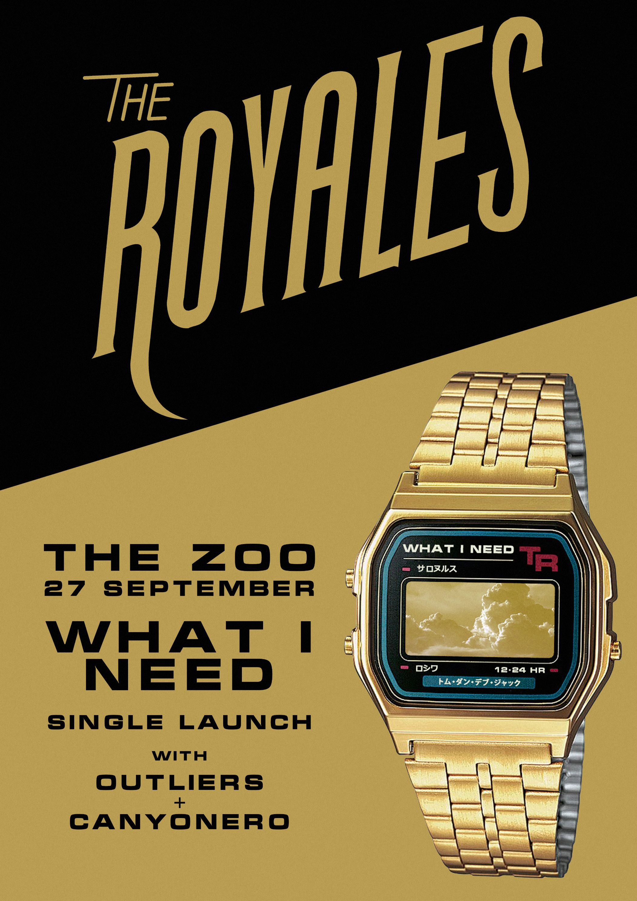 THE ROYALES WHAT I NEED POSTER