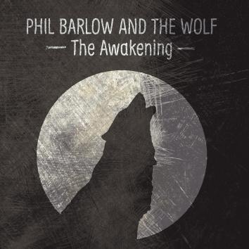 PhilBarlow&TheWolf The Awakening Image.jpg
