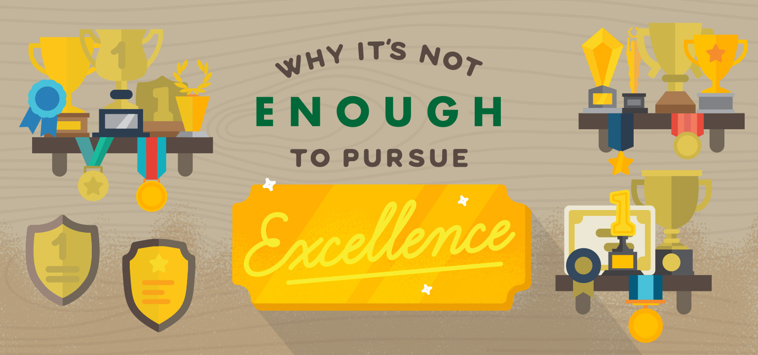 Sunday Mag: Why It's Not Enough to Pursue Excellence | Shane Harris