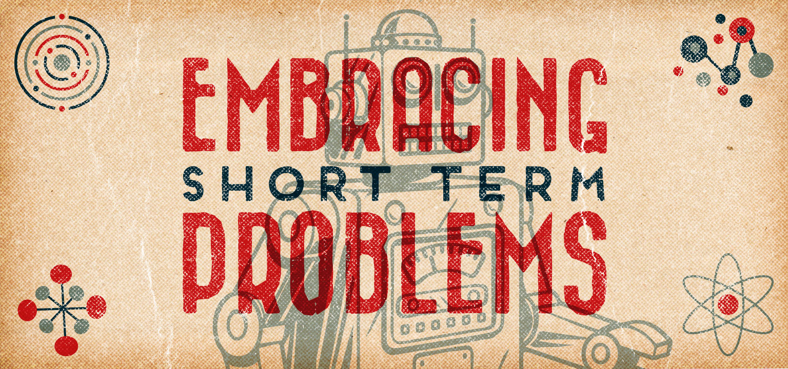 Sunday Mag: Embracing Short Term Problems | Shane Harris