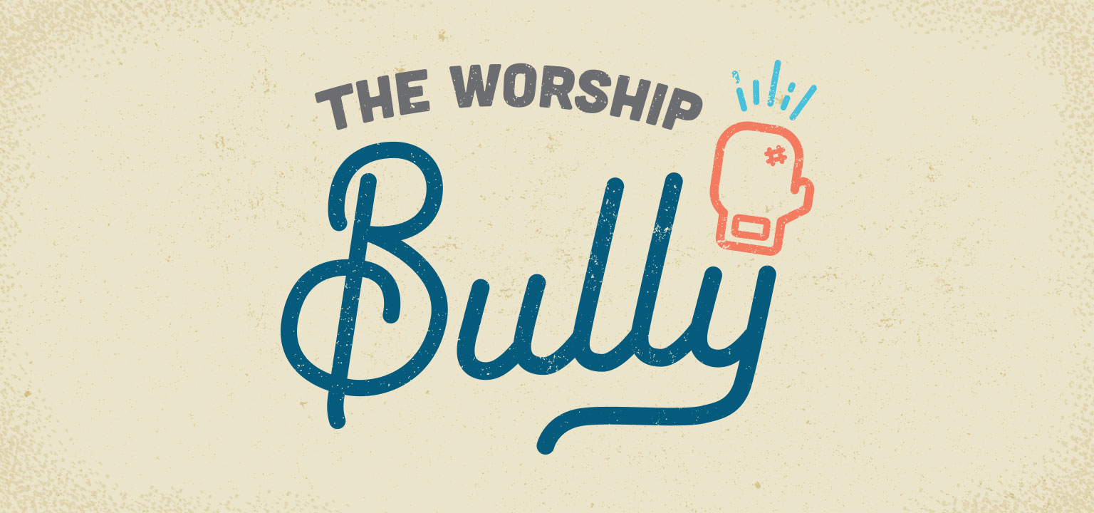 Sunday Mag: The Worship Bully | Shane Harris