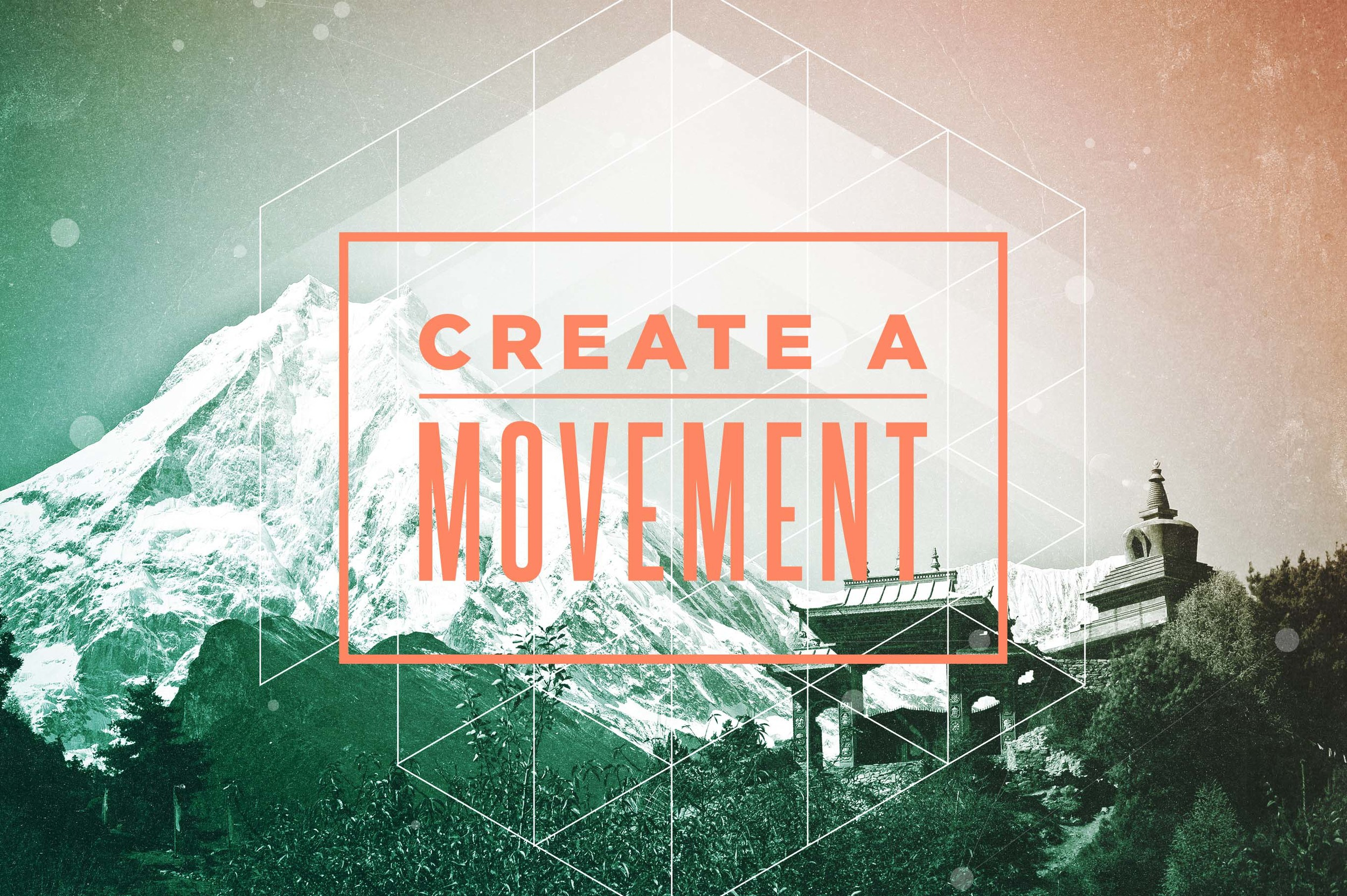 Create a Movement | Shane Harris