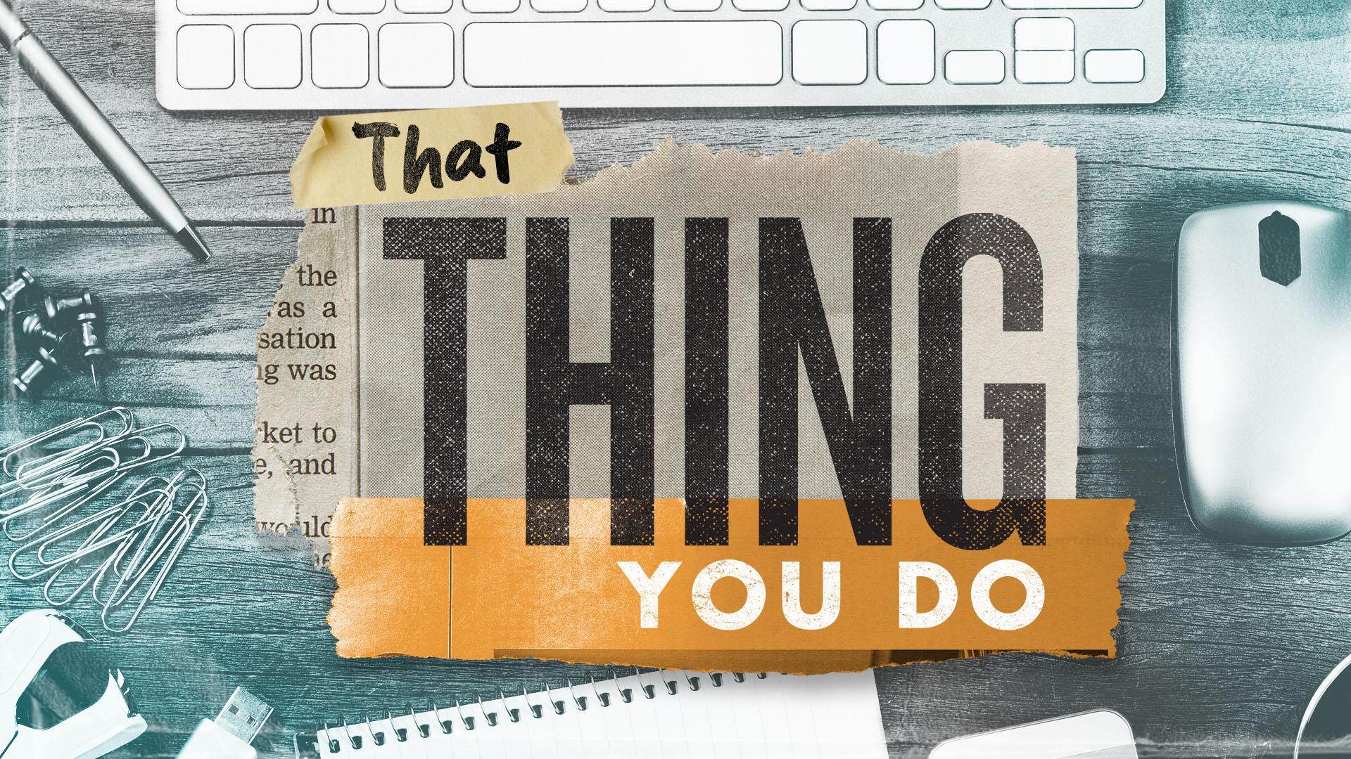 Southeast Christian Church: That Thing You Do | Shane Harris