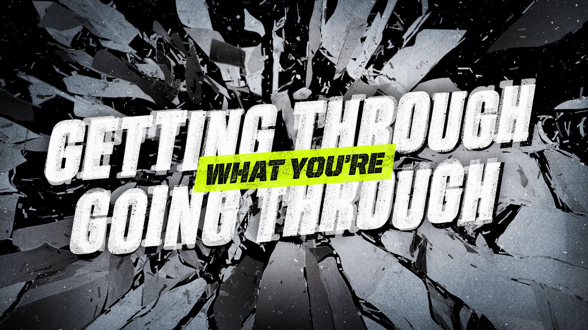 Southeast Christian Church: Getting Through What You're Going Through | Shane Harris - Melbourne Florida Graphic Design