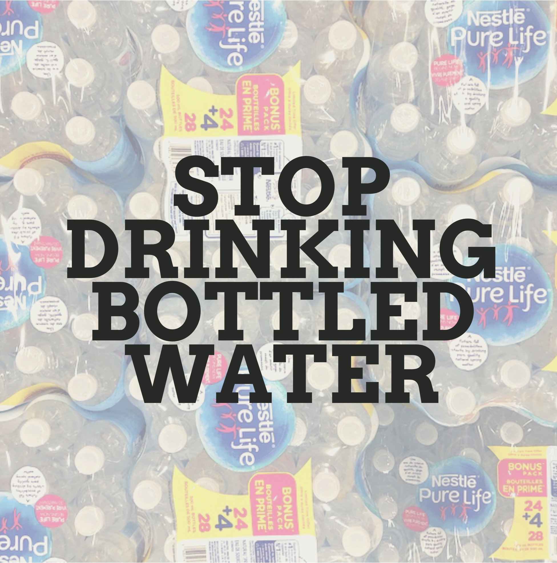 Stop Drinking Bottled Water.jpg