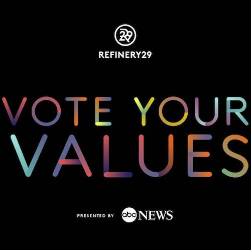 Refinery29 Vote Your Values