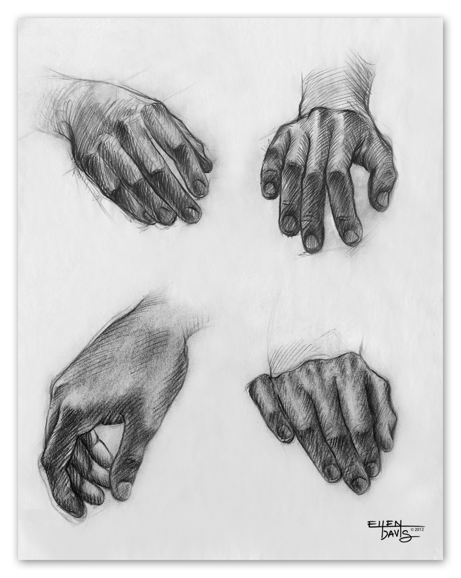 20 Minute Hand Studies   Medium:  Charcoal  Objective:  To quickly and accurately capture the form of the human hand in various positions from direct observation.  © 2012 Ellen Davis