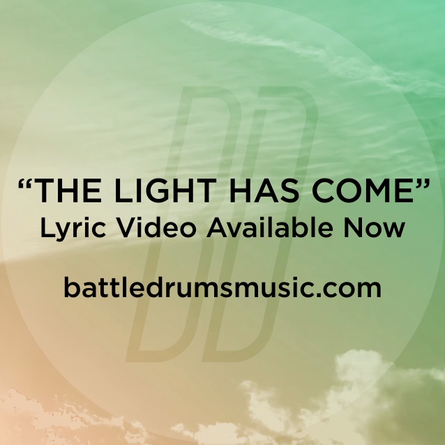 "Did you see Battle Drums' ""The Light Has Come"" lyric video yet? The War Is Over drops July 3. #thewarisoverb"