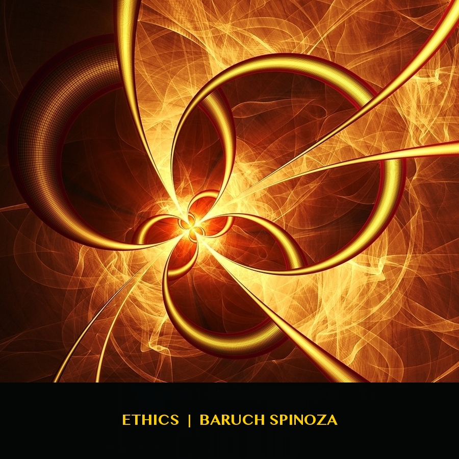 SPINOZA | ETHICS  ➤➤